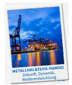 Metallhalbzeug-Handel: Zukunft, Dynamik, Weiterentwicklung